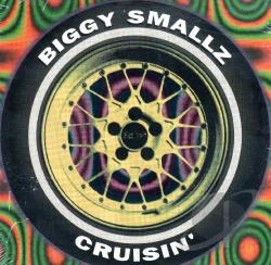 Biggy Smallz - Cruisin' CD Cover Art