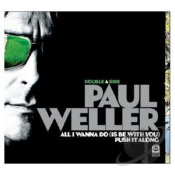 Weller, Paul - All I Wanna Do/Push It Along DS Cover Art