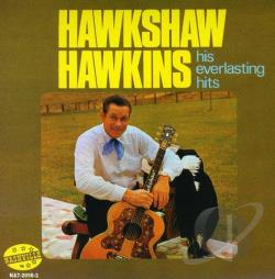 Hawkins, Hawkshaw - His Everlasting Hits CD Cover Art