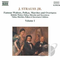 Strauss, Johann - Johann Strauss Jr.: Famous Waltzes, Polkas, Marches & Overtures, Vol. 1 CD Cover Art