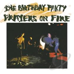 Birthday Party - Prayers on Fire CD Cover Art