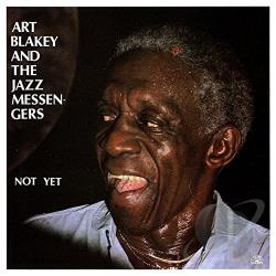 Blakey,  Art & The Jazz Messengers - Not Yet CD Cover Art