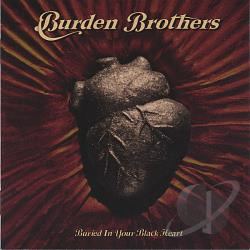 Burden Brothers - Buried in Your Black Heart CD Cover Art