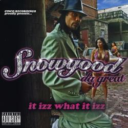 Snowgood Da Great - It Izz What It Izz CD Cover Art
