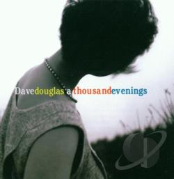 Douglas, Dave - A Thousand Evenings CD Cover Art