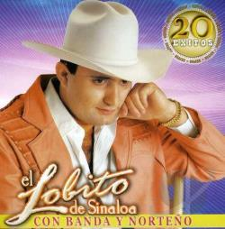 El Lobito De Sinaloa - 20 Exitos: Con Banda y Norteno CD Cover Art