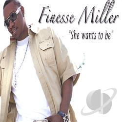 Finesse Miller - She Wants to Be CD Cover Art