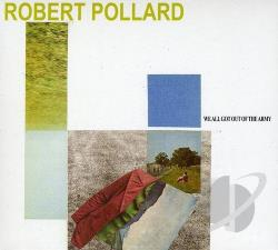 Pollard, Robert - We All Got Out of the Army CD Cover Art