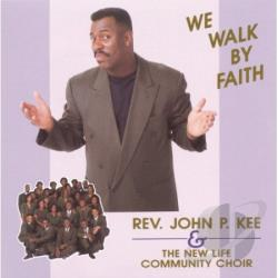 Kee, John P. / New Life Community Choir - We Walk by Faith CD Cover Art