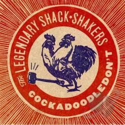 Legendary Shack Shakers - Cockadoodledon't CD Cover Art