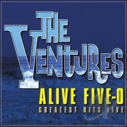 Ventures - Alive Five-O Greatest Hits Live CD Cover Art