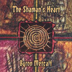 Metcalf, Byron - Shaman's Heart CD Cover Art