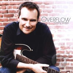 Walker, Tommy - Overflow CD Cover Art