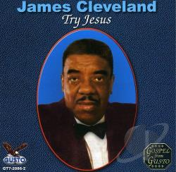 Cleveland, James - Try Jesus CD Cover Art