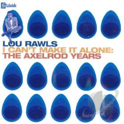 Rawls, Lou - I Can't Make It Alone: The Axelrod Years CD Cover Art