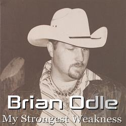 Odle, Brian - Strongest Weakness CD Cover Art