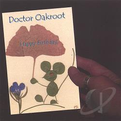 Doctor Oakroot - Happy Birthday CD Cover Art
