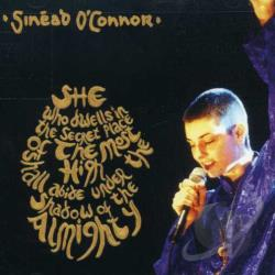 O'Connor, Sinead - She Who Dwells In The Secret Place Of The Most High Shall Abide Under The Shadow Of The CD Cover Art