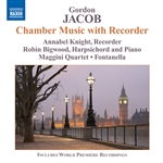 Bigwood / Jacob / Knight / Maggini String Quartet - Gordon Jacob: Chamber Music with Recorder CD Cover Art