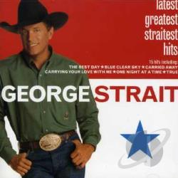 Strait, George - Latest Greatest Straitest Hits CD Cover Art