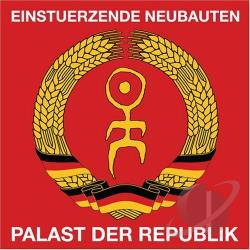 Einsturzende Neubauten - Palast Der Republik CD Cover Art