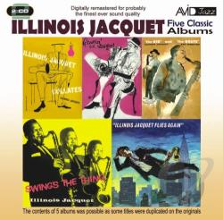 Jacquet, Illinois - Five Classic Albums: The Kid and the Brute/Swing's the Thing/Illinois Jacquet Flies Again/Illinois Jacquet Collates/Groovin' With Jacquet CD Cover Art