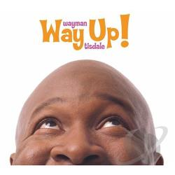 Tisdale, Wayman - Way Up! CD Cover Art