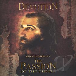 Devotion - Music Inspired By The Passion Of The Christ CD Cover Art
