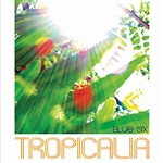 Blue Six - Tropicalia LP Cover Art