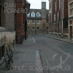 Fornero, Dan - Not So Old School CD Cover Art
