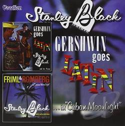 Black, Stanley - Gershwin Goes Latin/Friml and Romberg in Cuban Moonlight CD Cover Art