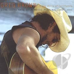Brown, Greg - In the Hills of California CD Cover Art