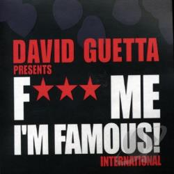 Guetta, David - F*** Me I'm Famous!: International CD Cover Art