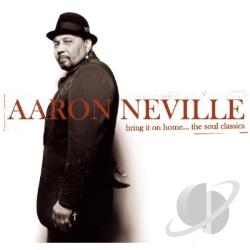 Neville, Aaron - Bring It on Home... The Soul Classics CD Cover Art