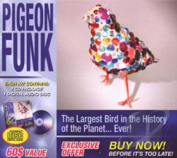 Pigeon Funk - Largest Bird in the History of the Planet...Ever! CD Cover Art