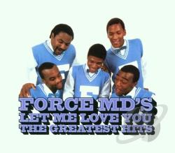 Force M.D.'S - Let Me Love You: The Greatest Hits CD Cover Art