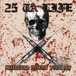 25 Ta Life - Hellbound, Misery, Torment CD Cover Art