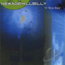 Newagehillbilly - 4: White Walls CD Cover Art