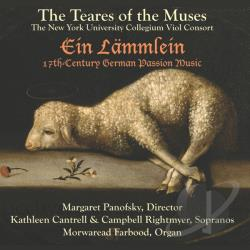 Teares Of Muses - Ein Lammlein: 17th Century German Passion Music CD Cover Art