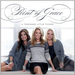 Point Of Grace - Thousand Little Things CD Cover Art