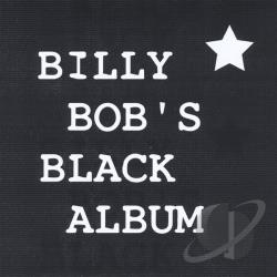 Billy Bob and the Bobs - Billy Bob's Black Album*Vol. II CD Cover Art
