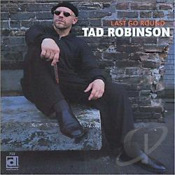 Robinson, Tad - Last Go Round CD Cover Art