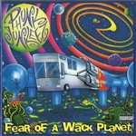 Phunk Junkeez - Fear of a Wack Planet CD Cover Art