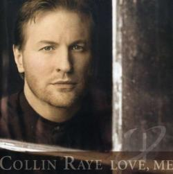 Raye, Collin - Love, Me CD Cover Art
