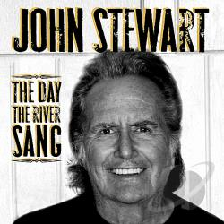 Stewart, John - Day the River Sang CD Cover Art