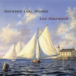 Lee Murdock - Between Two Worlds CD Cover Art