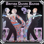 British Dance Bands Of The 1920S DB Cover Art