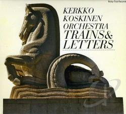 Kerkko Koskinen - Trains & Letters CD Cover Art