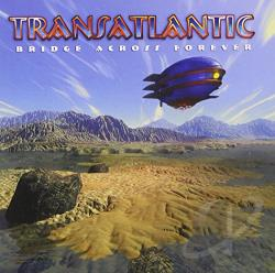 Transatlantic - Bridge Across Forever CD Cover Art