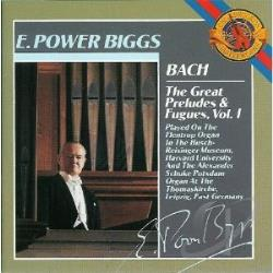 Biggs, E. Power - Bach: The Great Preludes and Fugues Vol I / E Power Biggs CD Cover Art